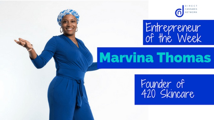 Entrepreneur of the Week: Marvina Thomas of 420 Skincare - Micha